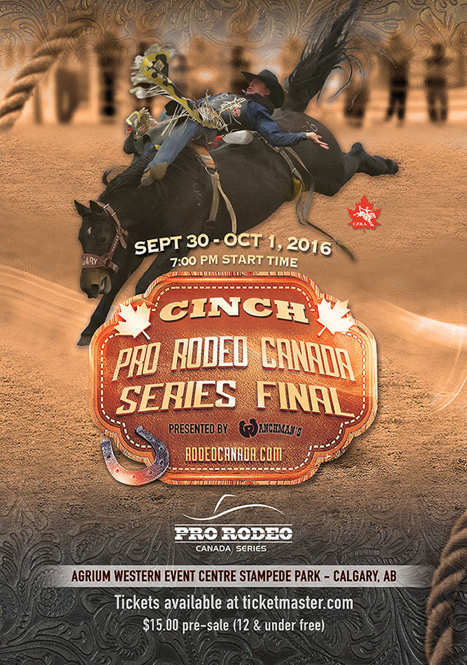 2016 Cinch Pro Rodeo Canada Series Final - Sept 30 - Oct 1, 7 pm - Agrium Western Event Centre, Stampede Park in Calgary.